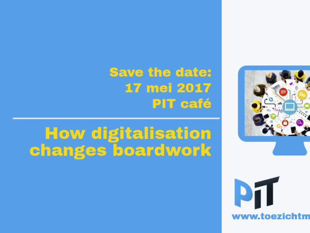 PIT café 17 mei: How digitalization changes boardwork