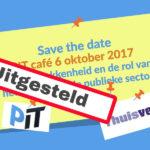 PIT café: klantbetrokkenheid en de rol van het toezicht in de publieke sector, nadere info volgt
